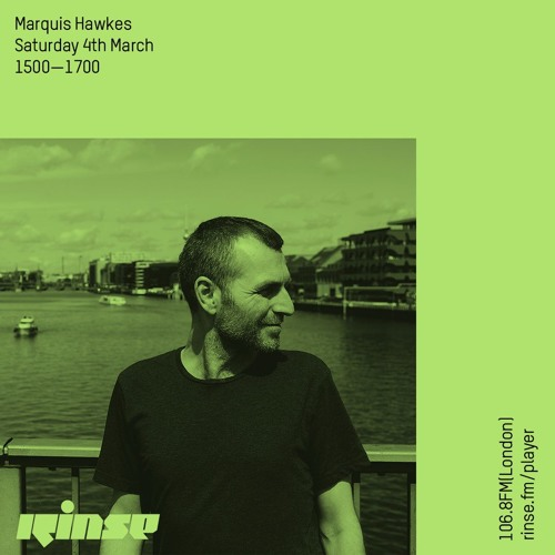 Rinse FM Podcast - Marquis Hawkes - 4th March 2017
