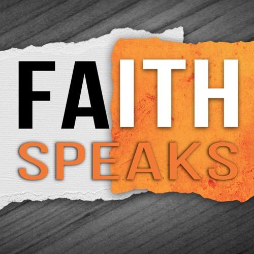 Faith Speaks Pt. 1