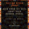 Jonny Rock Live @ Yallah Disku @ Camden Assembly London with Debora & Acid Arab 3 March 2017