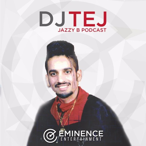 March 2017 Podcast - Jazzy B - Eminence Ent
