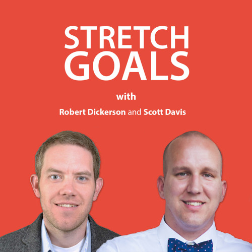 Episode 23: Lessons We Learned Launching The Stretch Goals Podcast
