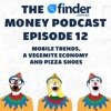 12 - The finder.com.au Money Podcast - Mobile trends, a Vegemite economy and pizza shoes