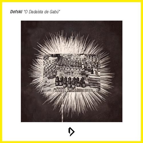 Defski - O Dadaísta de Gabú