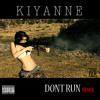 Kiyanne - Don't Run Remix