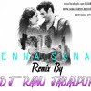 ENNA SONA  REMIX DJ RANU JABALPUR  MORE SONG FOR WWW.JABALPURDJS.BLOGSPOT.IN
