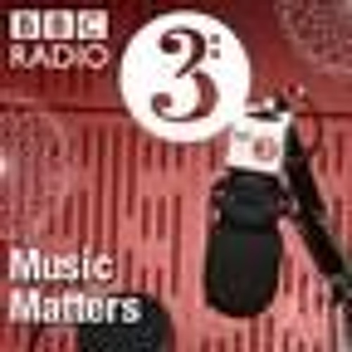 Alexis speaks on BBC Radio 3 Music Matters with Tom Service
