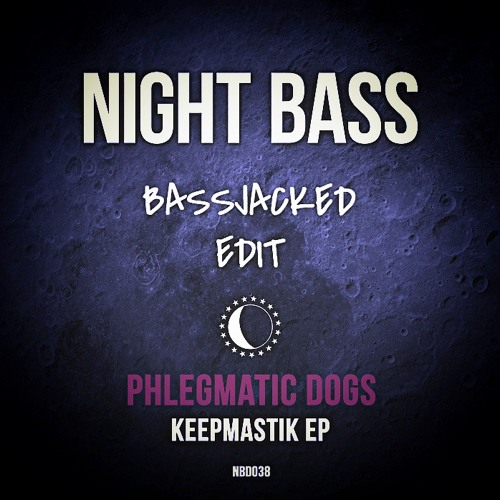 Download Phlegmatic Dogs - Keepmastic (BassJacked Edit) [SUPPORTED BY GERALD LE FUNK]