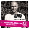 LouLou Players @ P12, Florianopolis, Brazil / 27 February 2017