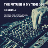 Podcast - The Future Is My Time 008 - by NEIROLL