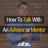 5 Steps That Will Take The Fear Out of Talking With a Mentor