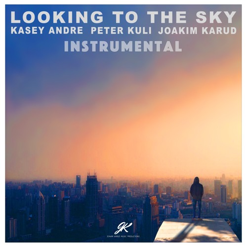 Looking To The Sky w/Peter Kuli & Kasey Andre (instrumental)