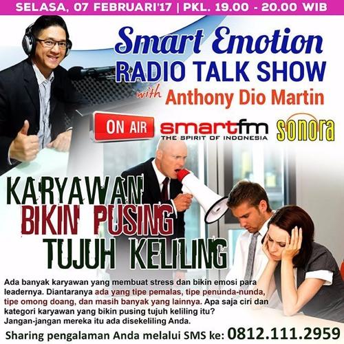 "Smart Emotion Radiotalk Tgl 7 Feb 2017 ""KARYAWAN BIKIN PUSING TUJUH KELILING"""