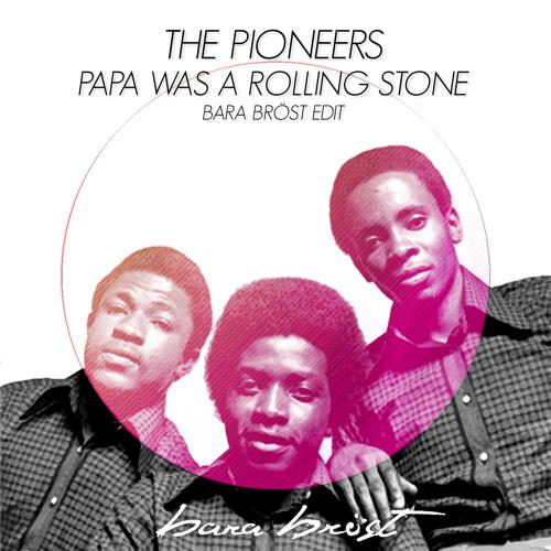 Papa Was A Rolling Stone (Bara Bröst Edit) - FREE DOWNLOAD