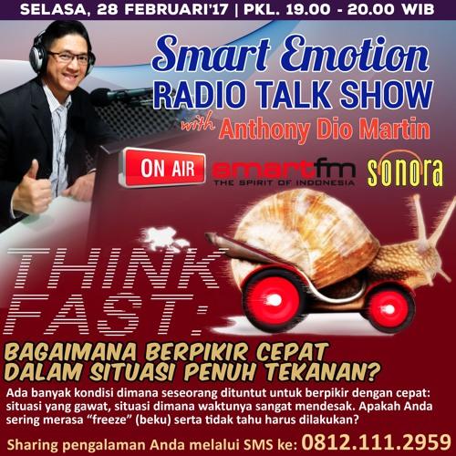 "Smart Emotion Tadio Talk 28 Februari 2017 ""THINK FAST!"""
