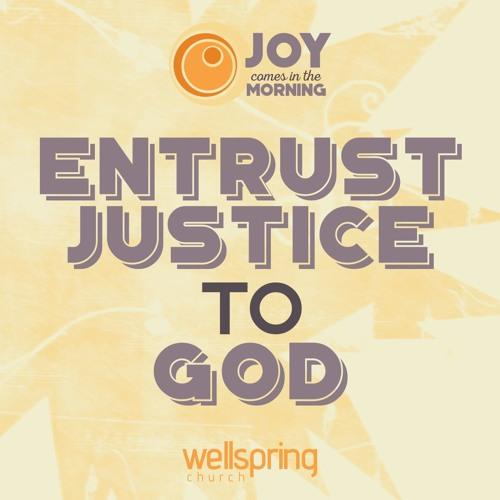 Entrust Justice To God | Pastor Steve Gibson March 5, 2017
