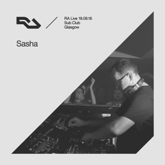 RA Live 2016.18.09 - Sasha, Sub Club In Residence, Glasgow