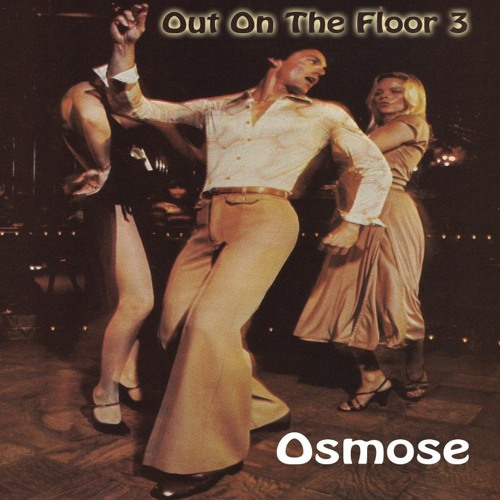 Out On The Floor 3 - Osmose Vinyl Mix