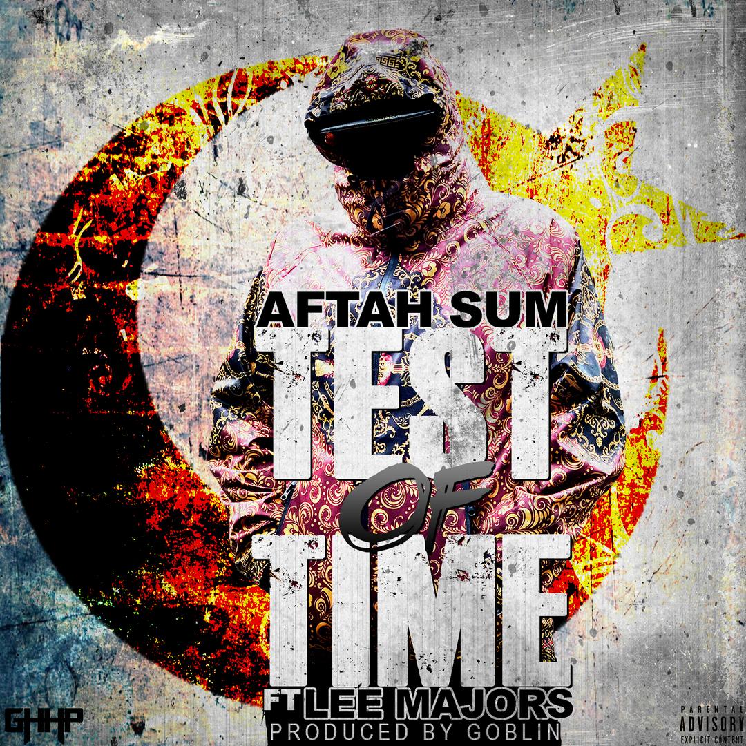 Aftah Sum ft. Lee Major - Test Of Time (Prod. Goblin) [Thizzler.com]