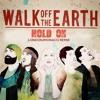 Walk off the earth - Hold on (London2Monaco remix)