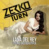 Lana Del Rey - Young And Beautiful (ZERKO TURN)