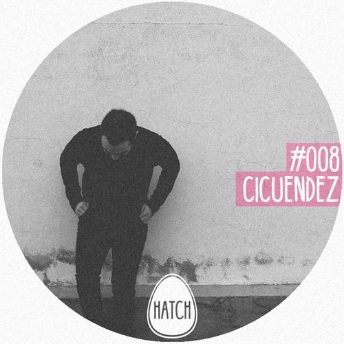 Hatchcast 008 - Cicuendez