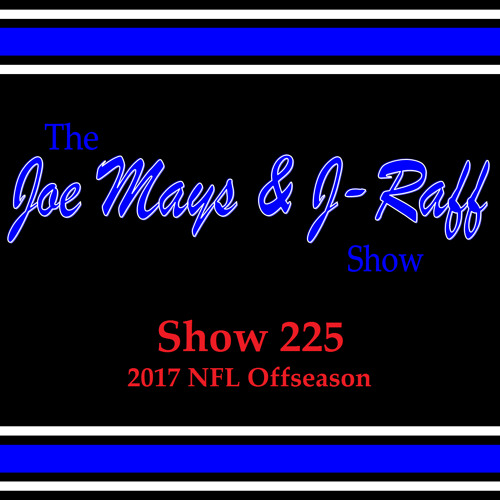 The Joe Mays & J-Raff Show: Episode 225 - Movie Madness 2017