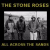 The Stone Roses- All Across The Sands