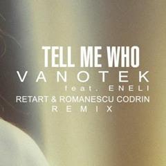 Vanotek Feat. Eneli - Tell Me Who (Retart & Romanescu Codrin Remix)