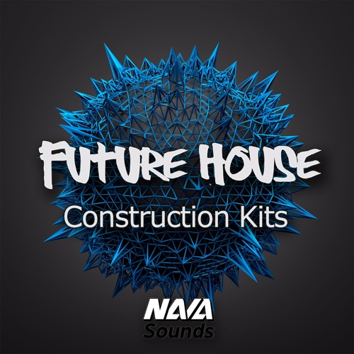 Nava Sounds - Future House (Construction Kits)