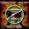 Pegboard Nerds - End Is Near (Knutzy Remix)