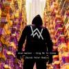 Alan Walker - Sing Me To Sleep (Burak Yeter Remix)