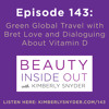 Green Global Travel with Bret Love and Dialoguing About Vitamin D