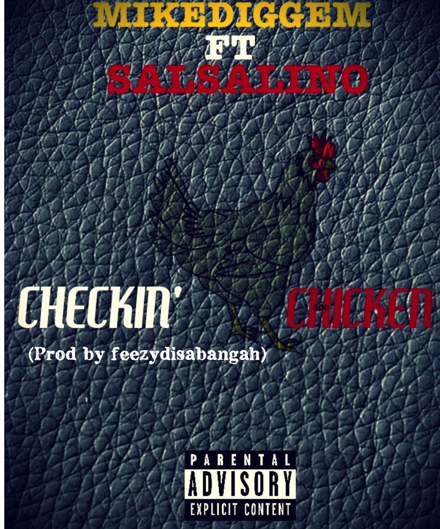 Mikediggem ft. Salsalino - Checkin' Chicken [Thizzler.com Exclusive]