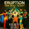 Eruption - One Way Ticket (KOLBEIN Remix)