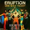 Eruption - One Way Ticket (KOLBEIN Remix)