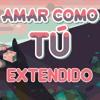 Steven Universe - Amar Como Tú (Español Latino, Extendido) / Love Like You (Latin America)