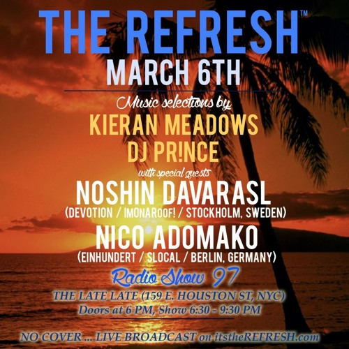 The REFRESH Radio Show # 97 (+ special guest DJ sets from Noshin Davarasl and Nico Adomako)