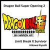 [DBSO2-UP] Dragon Ball Super Opening 2 Extended「限界突破×サバイバー」Limit Break X Survivor [EOV-Lyrics]