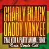 Charly Black Ft Daddy Yankee – Gyal You A Party Animal (Bass Simple Edit)