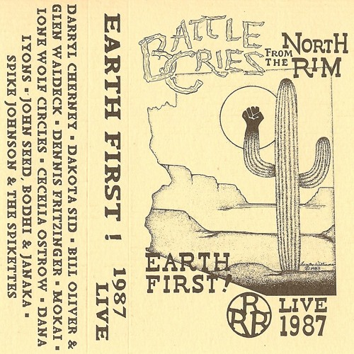 """Andy's """"Battle Cries from the North Rim"""" album-Earth First! Live at the Grand Canyon 1987 side 1"""