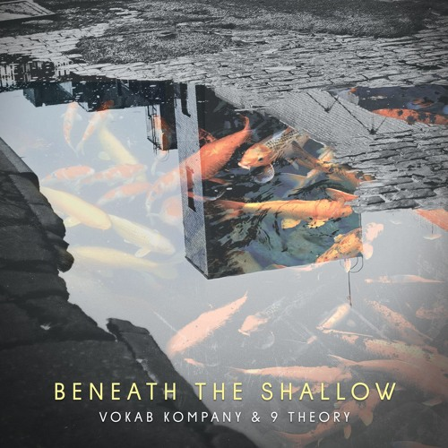 Vokab Kompany & 9 Theory - Beneath The Shallow EP