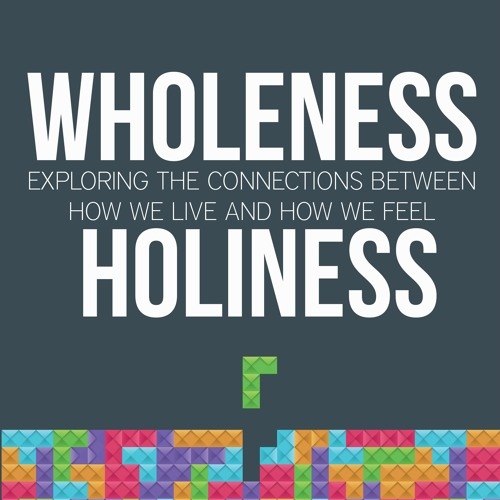 Wholeness/Holiness