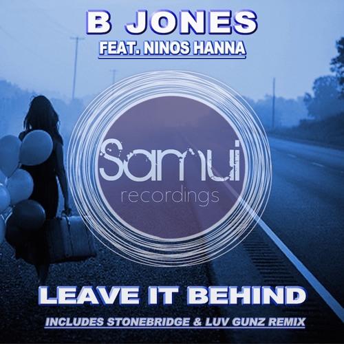B Jones feat. Ninos Hanna,Stonebridge,Luv Gunz-Leave It Behind-