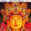 Sangeet - Music For Mystics Part 2