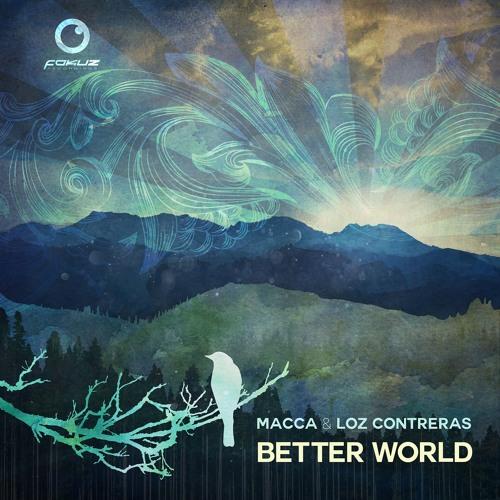 Macca & Loz Contreras - Better World (Album Preview)