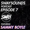 Swaysounnds Podcast Episode #7 - Featuring Sammy Boyle