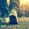 Can't Walk In My Shoes - Mr Lotto ft. Bruce Aaron (FREE Mp3 DOWNLOAD)