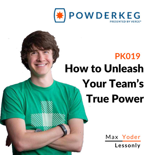 #19: How to Unleash Your Team's True Power with Team Building, Team Learning, and Company Culture