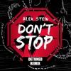 Alex Stein - Don't Stop (Detuned Remix) ! ★ FREE DOWNLOAD ★