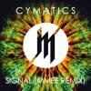 Cymatics - Signal (MMEE Remix)